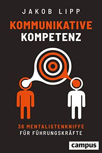 Kommunikative Kompetenz: 36 Mentalistenkniffe für Führungskräfte, plus E-Book...