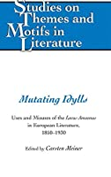 Mutating Idylls: Uses and Misuses of the Locus Amoenus in European Literature, 1850-1930 (Studies on Themes and Motifs in Literature)