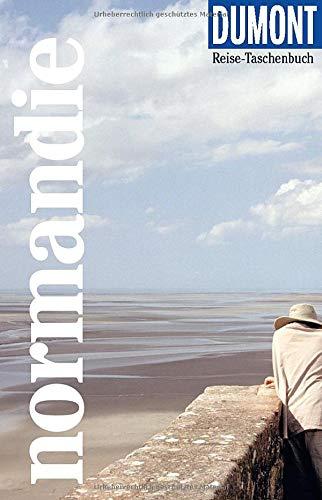 DuMont Reise-Taschenbuch Normandie: Reiseführer plus Reisekarte. Mit besonderen Autorentipps und vielen Touren.