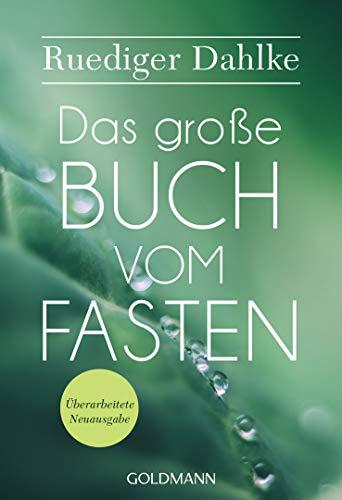 Das große Buch vom Fasten: Überarbeitete Neuausgabe