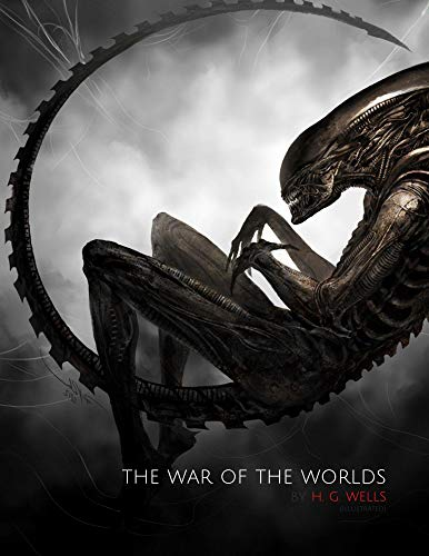 The War of the Worlds by H. G. Wells (Illustrated) (English Edition)