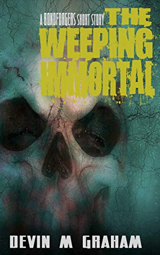 The Weeping Immortal (A BONDFORGERS Short Story) (English Edition)