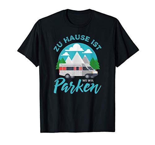 Zu Hause ist wo wir parken, Wohnwagen Camping Camper T-Shirt
