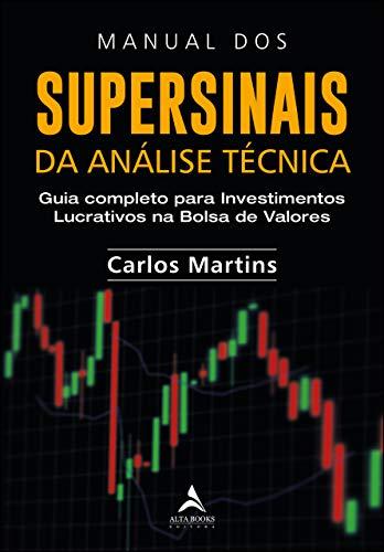 Manual dos supersinais da análise técnica: guia completo para investimentos lucrativos na bolsa de valores