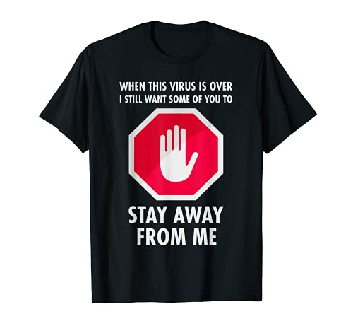 When This Virus Is Over Funny Social Distancing Quarantine T-Shirt