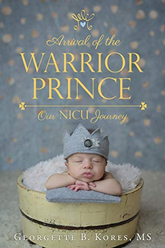 Arrival of the Warrior Prince: Our NICU Journey