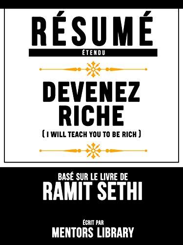 Resume Etendu: Devenez Riche (I Will Teach You To Be Rich) - Base Sur Le Livre De Ramit Sethi (French Edition)