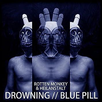 Drowning // Blue Pill