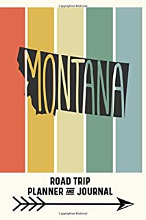 Montana Road Trip Planner And Journal: Retro Style United States Road Trip Travel Journal And Organizer For Family Vacations
