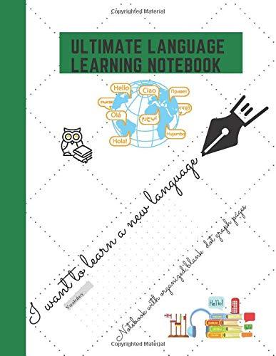 ULTIMATE LANGUAGE LEARNING NOTEBOOK: Large Size-Innovative notebook with customized blank pages for learning any language (120 pages, 8.5 x 11 Inches, dot graph paper)