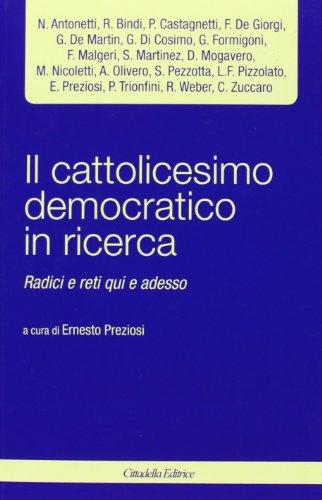 Il cattolicesimo democratico in ricerca. Radici e reti qui e adesso