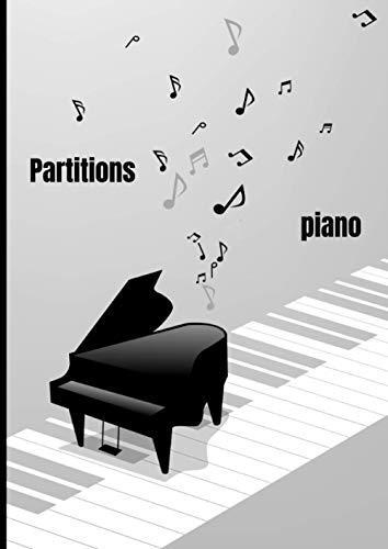 Partition piano: Piano: cahier de musique avec portée, carnet de partition piano avec doubles portées, pour retranscription et composition, solfège, ... format: A4 ,100 pages: cadeau de noël idéal