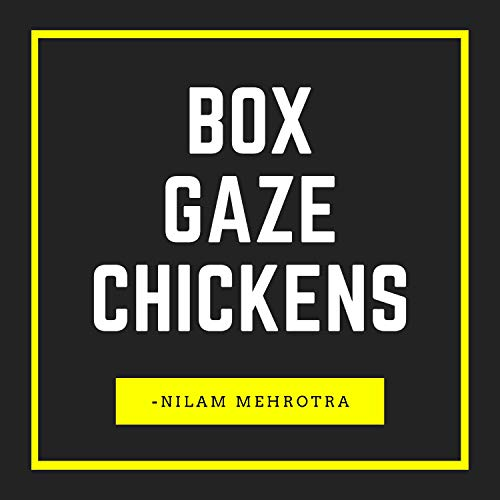 Box Gaze Chickens