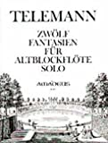 12 FANTASIEN - arrangiert für Altblockflöte [Noten / Sheetmusic] Komponist: TELEMANN GEORG PHILIPP