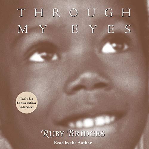 Couverture de Through My Eyes: Ruby Bridges