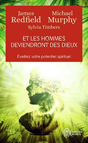 Et les hommes deviendront des dieux - Éveillez votre potentiel spirituel