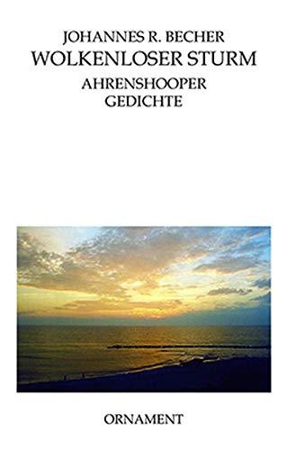 Wolkenloser Sturm: Ahrenshooper Gediche - Edition Ornament - Hg. Jens F. Dwars
