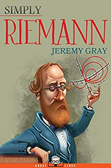 Simply Riemann (Great Lives Book 17) by [Jeremy Gray]
