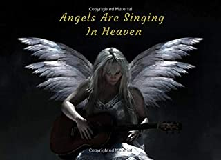 Angels Are Singing In Heaven: Funeral Guest Book Condolence Remembrance Memorial Service Registration, In Memoriam Name and Address, Messages Memories Comments, Loving Memory (In Memory)