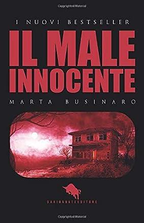 IL MALE INNOCENTE: Dal primo Premio Letterario Internazionale Dario Abate Editore