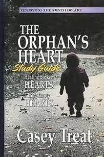 Healing the Broken Heart (Overcoming the Orphan's Heart)
