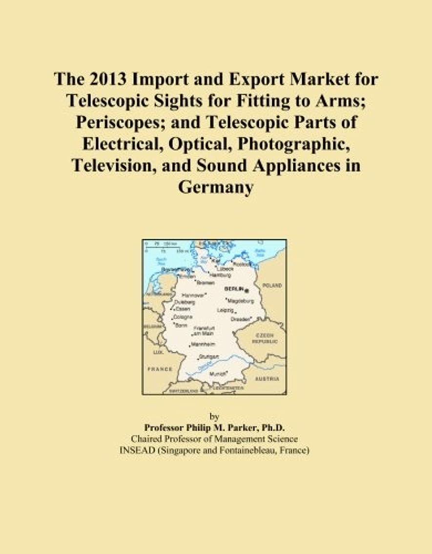 気をつけて許可ハードリングThe 2013 Import and Export Market for Telescopic Sights for Fitting to Arms; Periscopes; and Telescopic Parts of Electrical, Optical, Photographic, Television, and Sound Appliances in Germany