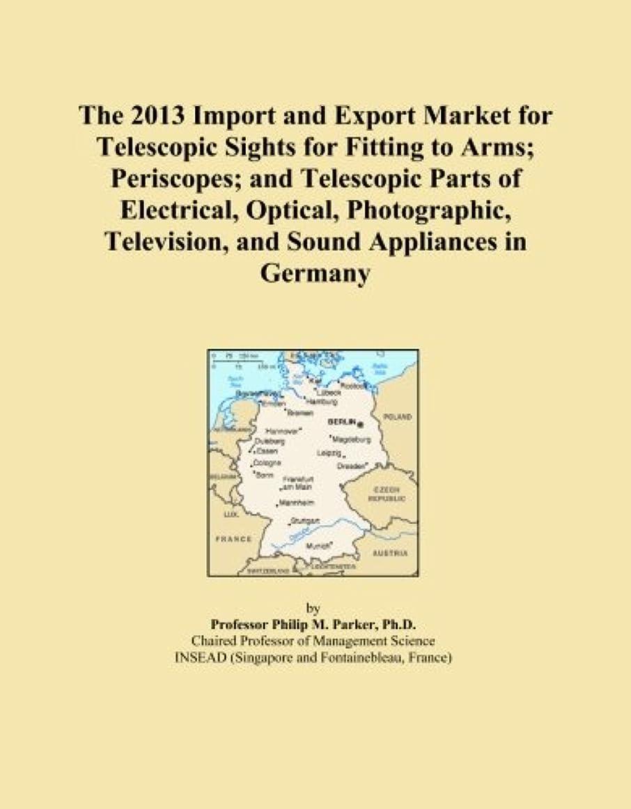 元に戻す聡明軽蔑The 2013 Import and Export Market for Telescopic Sights for Fitting to Arms; Periscopes; and Telescopic Parts of Electrical, Optical, Photographic, Television, and Sound Appliances in Germany
