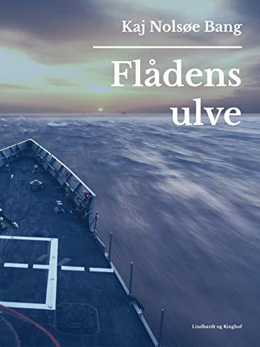 Flådens ulve (Foran for masten) (Danish Edition)