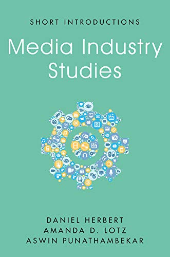 Compare Textbook Prices for Media Industry Studies Short Introductions 1 Edition ISBN 9781509537785 by Herbert, Daniel,Lotz, Amanda D.,Punathambekar, Aswin