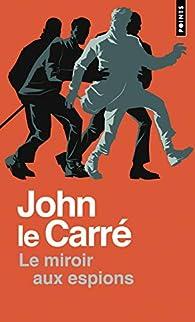 Le miroir aux espions par John Le Carré