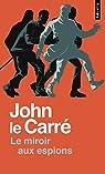 Le miroir aux espions par John le Carre