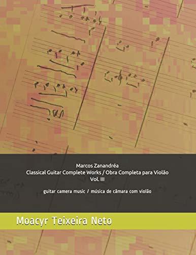 Marcos Zanandréa: Obra Completa para Violão - Vol. 3: Música de Câmara...