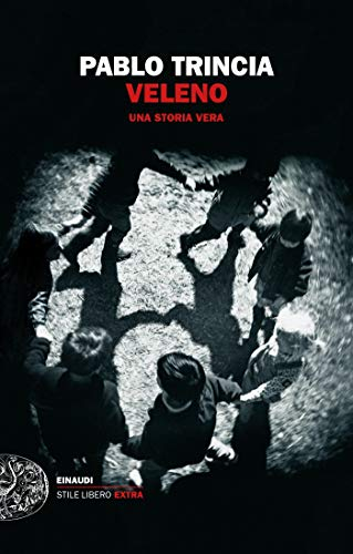Veleno: Una storia vera (Einaudi. Stile libero extra) (Italian Edition)