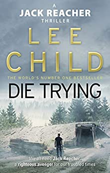 Die Trying (Jack Reacher, Book 2) by [Lee Child]