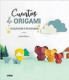 Cuentos De Origami. 12 Cuentos y 30 Figuras