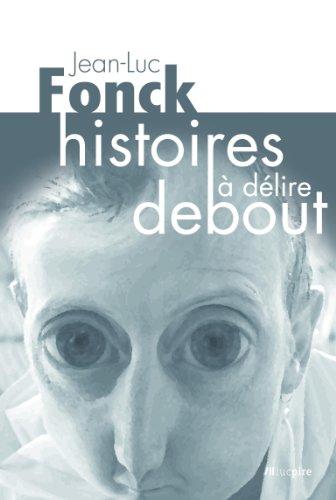 Histoires à délire debout (Les Histoires de Jean-Luc Fonck t. 1)