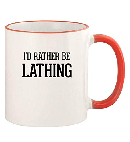 I'd Rather Be LATHING - 11oz Colored Rim and Handle Coffee Mug, Red