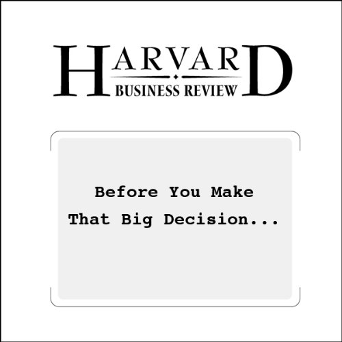 『Before You Make That Big Decision… (Harvard Business Review)』のカバーアート