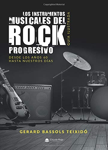 Los instrumentos musicales del Rock Progresivo. Guía ilustrada: Desde