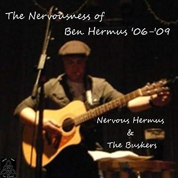 The Nervousness of Ben Hermus '06-'09