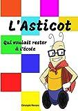 L'Asticot qui voulait rester à l'école (Français): Livre d'histoire pour Enfant de 6 à 11 ans / Imprimé en Grands Caractères pour faciliter la lecture ... à l'école (Les aventures de l'asticot)