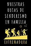 Nuestras Rutas De Senderismo En Familia Extremadura: Libro Con Plantillas Para Completar Con La Información Y Detalles De Todas Vuestras Rutas - 120 Páginas