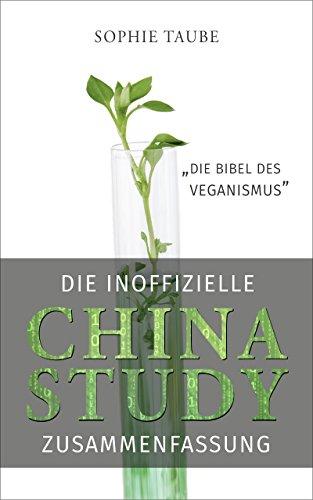 China Study: Die Bibel des Veganismus (inoffizielle Zusammenfassung) (German Edition)