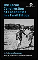The Social Construction of Capabilities in a Tamil Village