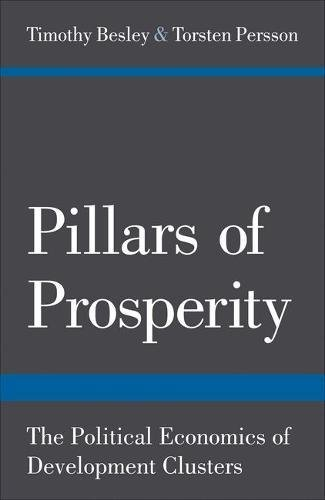 Pillars of Prosperity: The Political Economics of Development Clusters (The Yrjo Jahnsson Lectures)