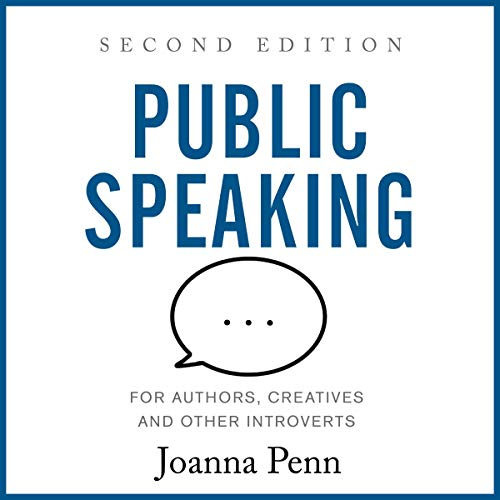 Public Speaking for Authors, Creatives and Other Introverts: Second Edition audiobook cover art