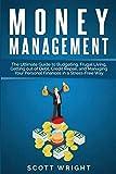 Administración del dinero: La guía definitiva para elaborar presupuestos, vivir de un modo sencillo, salir de la deuda, reparar su crédito y administrar sus finanzas personales sin estrés