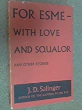 For Esme - with Love and Squalor and Other Stories