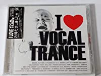 I LOVE VOCAL TRANCE