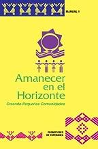 Amanecer en el Horizonte: Creando Pequeñas Comunidades (Agents of Hope/Promotores De Esperanza)